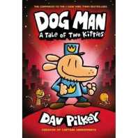 Dog Man: A Tale of Two Kitties ( Dog Man #03 )