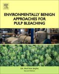 Environmentally Benign Approaches for Pulp Bleaching , 2/ed
