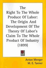 The Right To The Whole Produce Of Labor