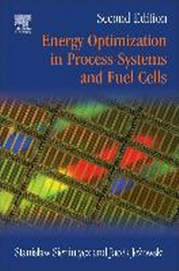 Energy Optimization in Process Systems and Fuel Cells, Second Edition