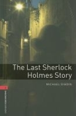 Oxford Bookworms Library Stage 3: The Last Sherlock Holmes Story