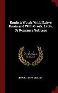 [해외]English Words with Native Roots and with Greek, Latin, or Romance Suffixes (Hardcover)