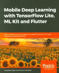 Mobile Deep Learning with TensorFlow Lite, ML Kit and Flutter