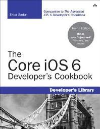 [해외]The Core IOS 6 Developer's Cookbook (Paperback)