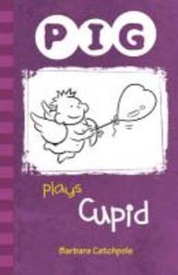 Pig Plays Cupid