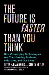 [해외]The Future Is Faster Than You Think: How Converging Technologies Are Transforming Business, Industries, and Our Lives