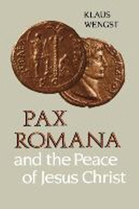 Pax Romana and the Peace of Jesus Christ