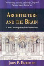 Architecture And The Brain: A New Knowledge Base From Neuroscience