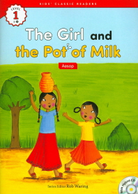 The Girl and the Pot of Milk(Aesop)(CD1장포함)(Kids Classic Readers Level 1-5)