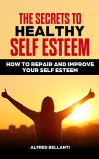 [해외]The Secrets to Healthy Self Esteem