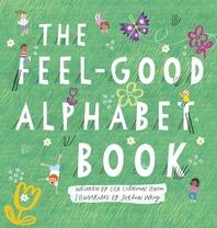 [해외]The Feel-Good Alphabet Book (Hardcover)