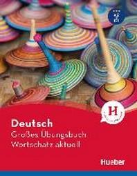 [해외]Deutsch Grosses ?bungsbuch Wortschatz aktuell A2-C1. Buch