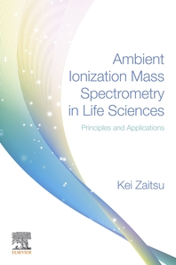 Ambient Ionization Mass Spectrometry in Life Sciences: Principles and Applications