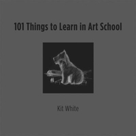 [해외]101 Things to Learn in Art School