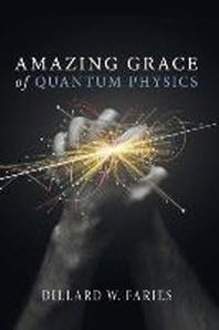 Amazing Grace of Quantum Physics