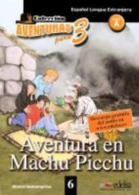 Aventuras para tres 06. Aventura en Machu Picchu