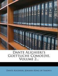 Dante Alighieri's Goettliche Comoedie, Zweite Ausgabe