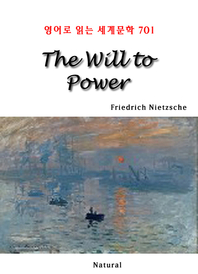 The Will to Power (영어로 읽는 세계문학 701)