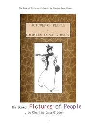 깁손의 사람을 대상으로한 그림들.The Book of Pictures of People, by Charles Dana Gibson