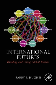 International Futures  Building and Using Global Models