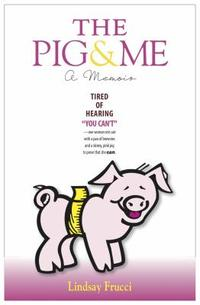 The Pig and Me