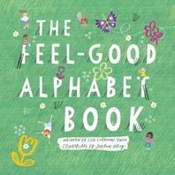 The Feel-Good Alphabet Book