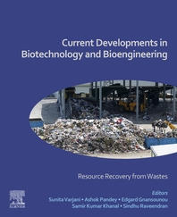 Current Developments in Biotechnology and Bioengineering: Resource Recovery from Wastes