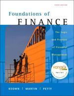 Foundations of Finance: The Logic and Practice of Financial Management 6/E