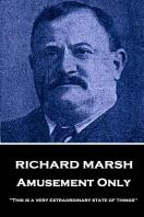 Richard Marsh - Amusement Only