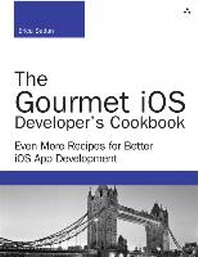 [해외]The Gourmet IOS Developer's Cookbook (Paperback)