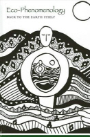 Eco-Phenomenology : Back to the Earth Itself  / ☞ 서고위치:MS 1 *[구매하시면 품절로 표기 됩니다]