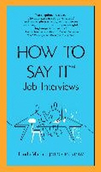 How to Say It : Job Interviews