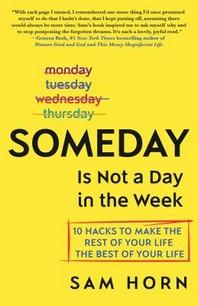 [해외]Someday Is Not a Day in the Week (Hardcover)
