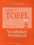 NEXUS TOEFL IBT READING LEVEL. 2(VOCABULARY WORKBOOK)