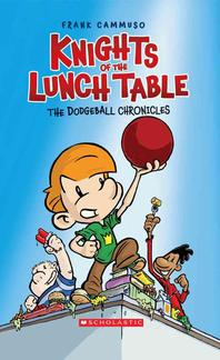 Knights of the Lunch Table #1 Dodgeball Chronicl