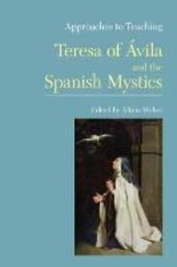 Approaches to Teaching Teresa of Avila and the Spanish Mystics
