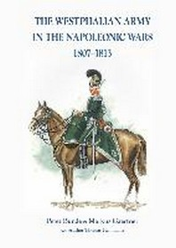 The Westphalian Army in the Napoleonic Wars 1807-1813