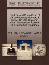 Fluid Packed Pump Co V. El Dorado Foundry Machine & Supply Co U.S. Supreme Court Transcript of Record with Supporting Pleadings