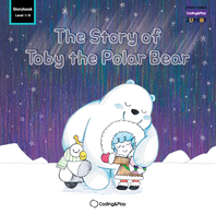 Coding Storybook Level1-8. The Story of Toby the Polar Bear