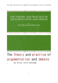 The theory and practice of argumentation and debate, by Victor Alvin Ketcham