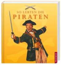 So lebten die Piraten