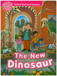 Oxford Read and Imagine Starter: The New Dinosaur