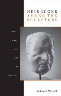 Heidegger Among the Sculptors