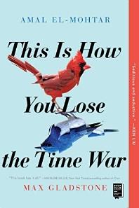 [보유]This is How You Lose the Time War