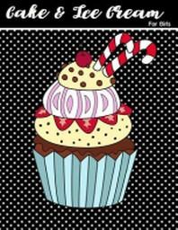 Cake & Ice Cream For Girls
