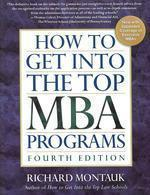 How to Get into the Top MBA Programs, 4/e