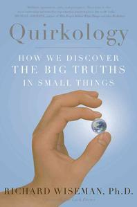 Quirkology : How We Discover the Big Truths in Small Things