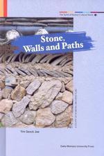 Spirit of Korean Cultural Roots 5 : Stone,Walls and Paths :한국의 돌,담,길
