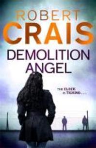 Demolition Angel. Robert Crais