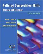 Refining Composition Skills Rhetoric and Grammar 5/e